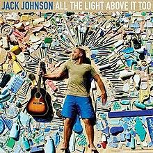 jack johnson all the light above it too all the light above it too wikipedia