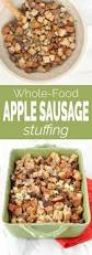thanksgiving sausage dressing best 25 apple sausage stuffing ideas on pinterest thanksgiving