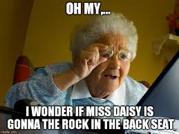 Driving Miss Daisy Meme - the rock road trippin with miss daisy imgflip