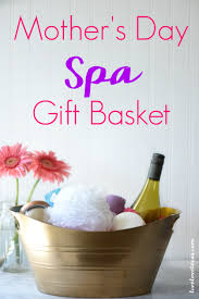 Mother S Day Basket Mother U0027s Day Spa Gift Basket Tutorial