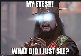 Big Trouble In Little China Meme - my god what did i just see imgflip