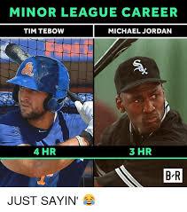 Tebow Meme - minor league career tim tebow michael jordan 4 hr 3 hr b r just