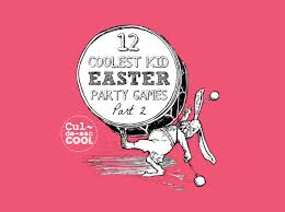 easter games 12 coolest kid easter party games