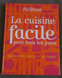 recettes de cuisine simple pour tous les jours achetez livre cuisine facile quasi neuf annonce vente à grenoble