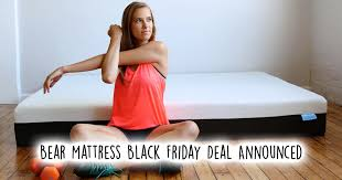 tuft and needle black friday bear mattress black friday u0026 cyber monday deals