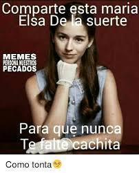 Elsa Meme - comparte esta maria elsa de la suerte memes pecados para que nunca