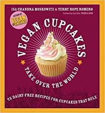 vegan cupcakes take over the world 75 dairy free recipes for