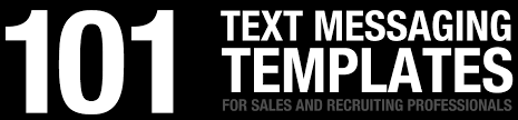 101 text message templates for sales and recruiting professionals