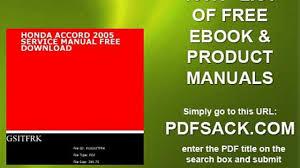 honda accord 2005 service manual free download video dailymotion