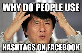 Meme Hashtags - why do people use hashtags on facebook jackie chan meme quickmeme