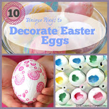 10 unique ways to decorate easter eggs with your kids my kids