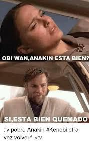 Anakin Meme - 25 best memes about obi wan anakin obi wan anakin memes