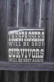 Custom Metal Signs For Home Decor by Trespassers Will Be Shot Rustic Sign Home Decor Western