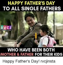 Fathers Day Memes - happy father s day to all single fathers rv cj wwwrvcjcom who have