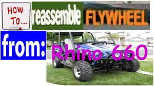 how to reassemble flywheel on rhino 660 youtube