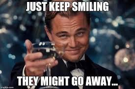 Keep Smiling Meme - leonardo dicaprio cheers meme imgflip
