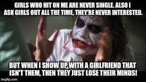 Female Logic Meme - female logic flirting dating counterproductive imgflip