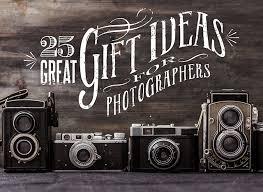 great gift ideas for 25 great gift ideas for photographers