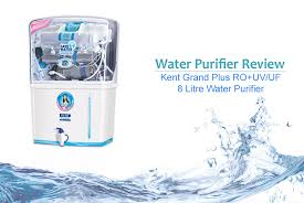 ultraviolet light water purifier reviews kent grand plus ro uv uf review best water purifier in india 2017