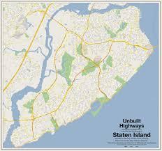 Map Staten Island Unbuilt Highways Of Staten Island Unbuilt Highways As Proposed