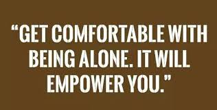 Being Comfortable Alone Quotes Define Your Fit