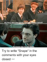 Snape Meme - 25 best memes about snape snape memes