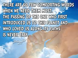 Comforting Words For Someone Who Has Lost A Loved One There Are So Few Comforting Words When We Need Them Most The