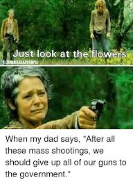 Look At The Flowers Meme - 25 best memes about just look at the flowers just look at