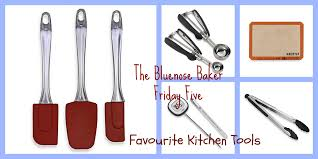 friday five u2013 favourite kitchen tools u2013 bluenose baker