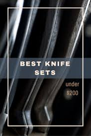 5 best kitchen knife sets for under 200 bucks the kitchen professor