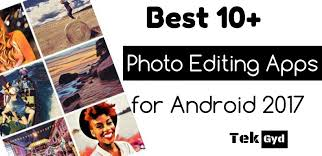 photo editing app for android free free best photo editing apps for android 2017