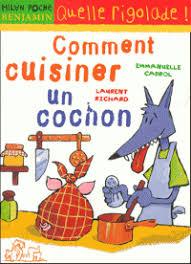 comment cuisiner un cochon comment cuisiner un cochon emmanuel cabrol laurent richard