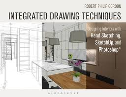 Designing Interiors Integrated Drawing Techniques Designing Interiors With Hand