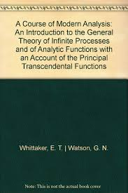 a course of modern analysis e t whittaker g n watson