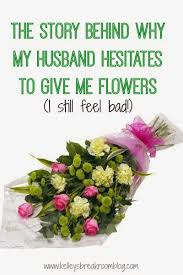 flowers for my the story why my husband hesitates to give me flowers i