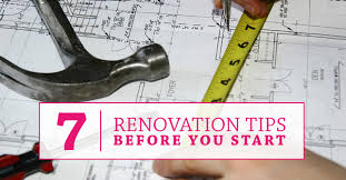 renovation tips 7 renovation tips before you start love my house