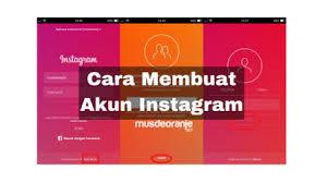 cara membuat instagram baru di komputer cara daftar dan buat akun instagram baru di hp musdeoranje net