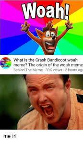 What Is The Meme - 25 best memes about woah meme woah memes