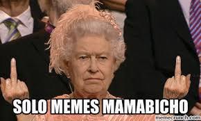 Solo Meme - memes mamabicho