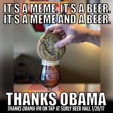 Obama Beer Meme - its a beer its a meme
