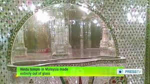 hindu temple in malaysia made entirely of glass youtube