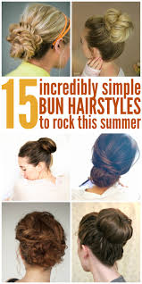 easy bun hairstyles to rock this summer