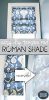 Make Your Own Window Blinds Easy Roman Shade Roman Tutorials And Window