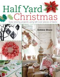 my new book half yard christmas debbie shore sewing