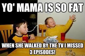 Memes Mama - yo mama is so fat memes quickmeme