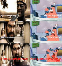 Sparta Meme - this is patrick noticed the this is sparta meme was jus flickr