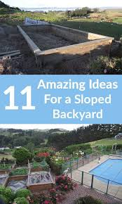 Backyard Hill Landscaping Ideas Best 25 Sloped Backyard Ideas On Pinterest Sloped Backyard