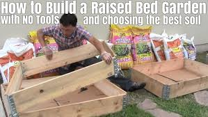 Best Soil For Vegetable Garden In Raised Bed by How To Build A Raised Bed Garden With No Tools U0026 Choose The Best
