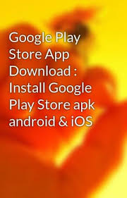 play store app apk play store app install play store apk