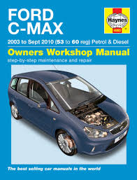 ford c max petrol u0026 diesel 03 10 haynes repair manual haynes